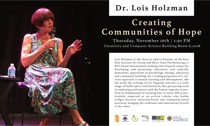 Social Justice Initiative will be proud to co-host Dr. Lois Holzman, the director and co-founder of the East Side Institute, a NYC-based international training and research center for developing and promoting alternative and radically humanistic approaches in psychology, therapy, education and community building. 😁👩🏫👫👬  Thursday, November 16th | 1:30 PM and Friday, Nov 17th 2017 10:00 - 11:00 AM. See you there! 😃